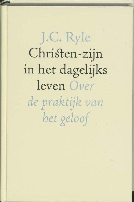 Christen-zijn in het dagelijks leven - J.C. Ryle  