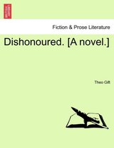 Dishonoured. [A Novel.]