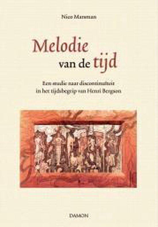 Melodie van de tijd, Een studie naar discontinuïteit in het tijdsbegrip van Henri Bergson - none |
