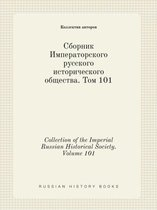 Collection of the Imperial Russian Historical Society. Volume 101
