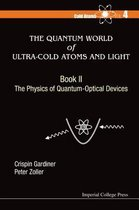 The Quantum World of Ultra-Cold Atoms and Light Book 2: The Physics of Quantum-Optical Devices