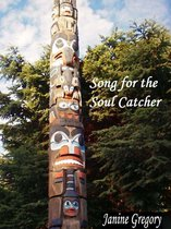 Song for the Soul Catcher