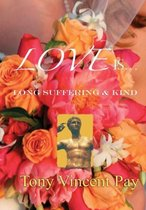 Love is Long Suffering and Kind