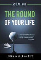The Round of Your Life