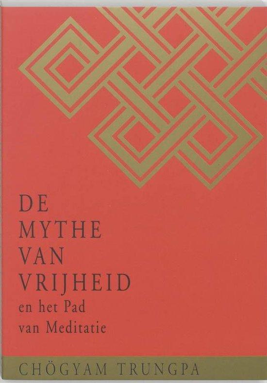 De Mythe van Vrijheid en het Pad van Meditatie - Chogyam Trungpa   Fthsonline.com