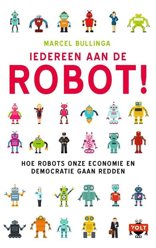 Iedereen aan de robot! - Marcel Bullinga |