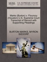 Marks (Burton) V. Flournoy (Houston) U.S. Supreme Court Transcript of Record with Supporting Pleadings