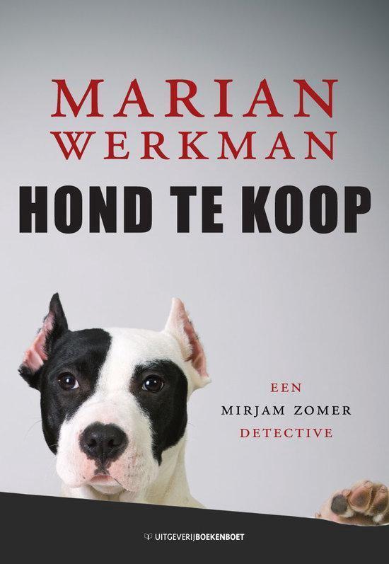 Mirjam Zomer Detective 1 - Hond te koop - Marian Werkman  