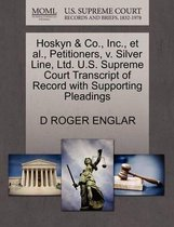 Hoskyn & Co., Inc., Et Al., Petitioners, V. Silver Line, Ltd. U.S. Supreme Court Transcript of Record with Supporting Pleadings