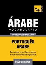 Vocabulário Português Brasileiro-Árabe - 5000 palavras