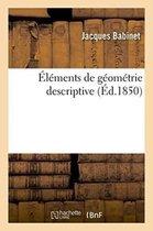 Elements de Geometrie Descriptive