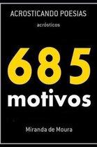 685 Motivos