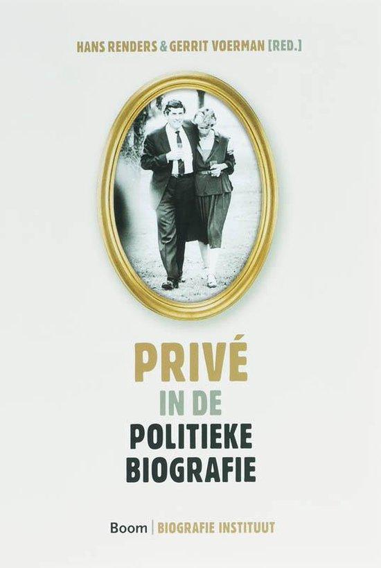 Prive In De Politieke Biografie - Hans Renders  