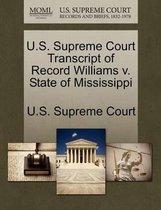 U.S. Supreme Court Transcript of Record Williams V. State of Mississippi