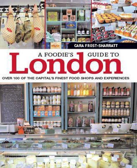 Boek cover Foodies Guide to London van Cara Frost-Sharratt (Paperback)