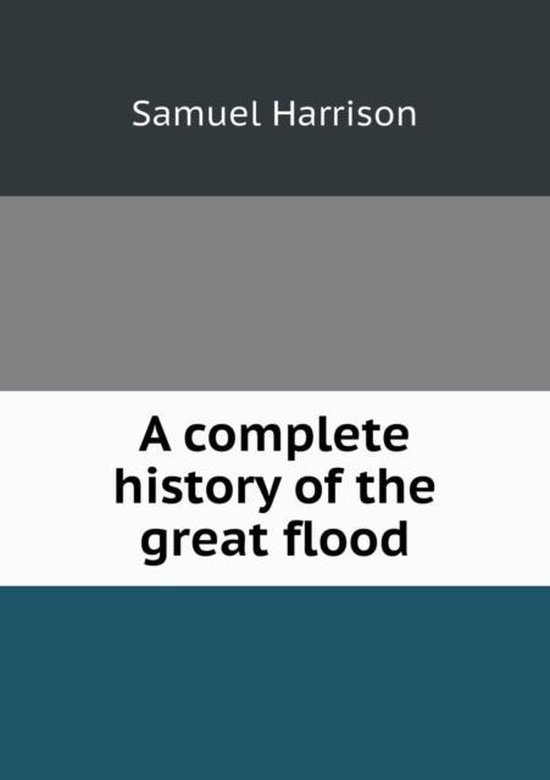 A Complete History of the Great Flood