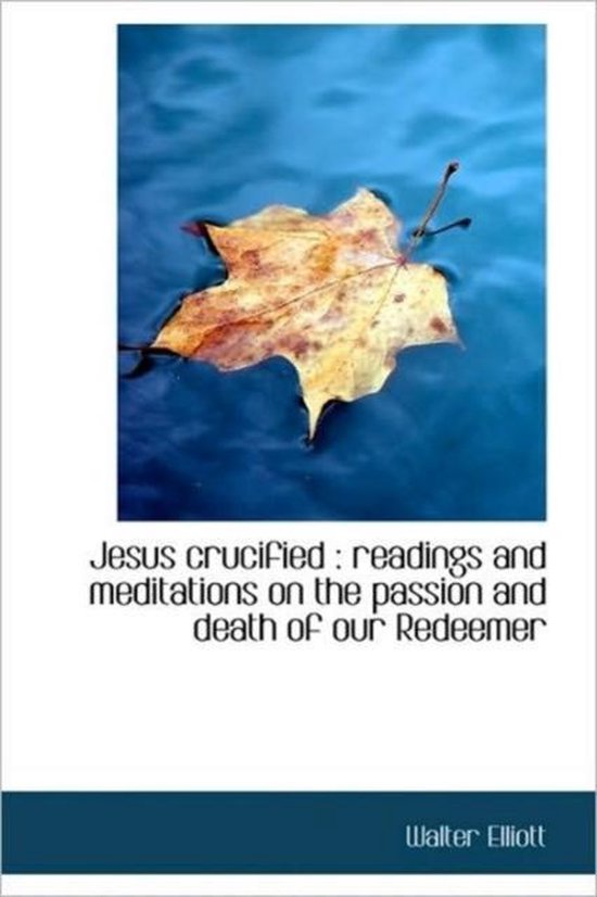 Boek cover Jesus Crucified van Walter Elliott (Hardcover)
