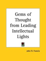 Gems of Thought from Leading Intellectual Lights (1906)