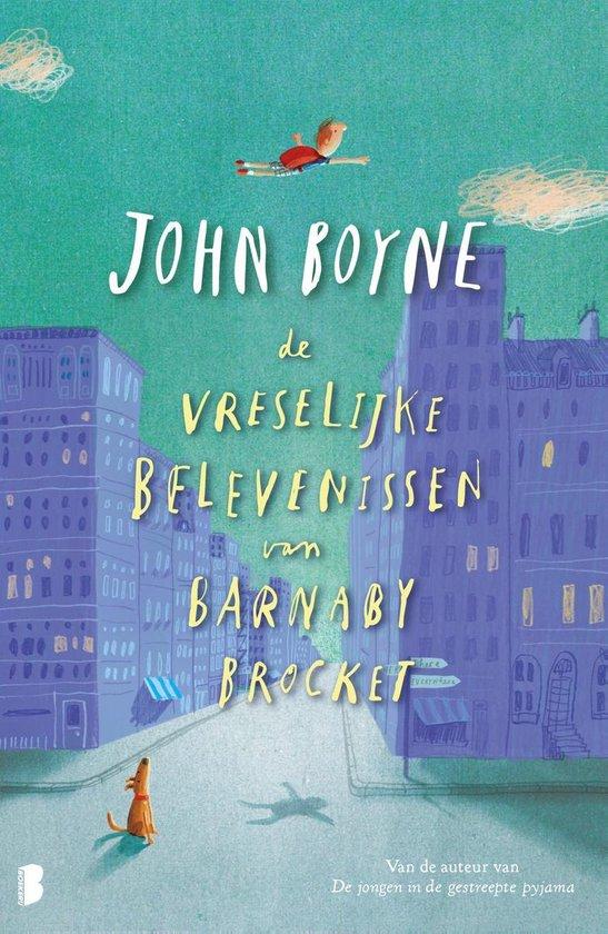 Vreselijke belevenissen van Barnaby Brocket - John Boyne |