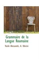Grammaire de La Langue Roumaine