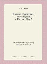 Historical Acts Regarding Russia. Volume 2