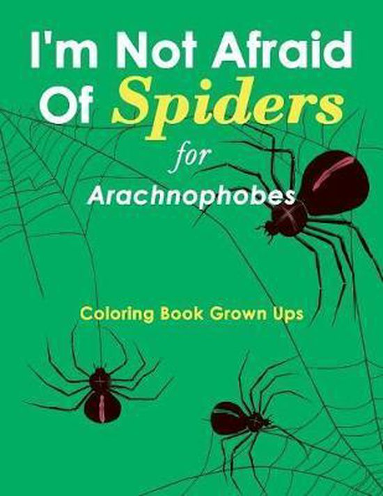 I'm Not Afraid Of Spiders for Arachnophobes