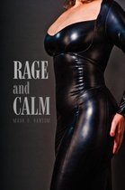 Rage and Calm