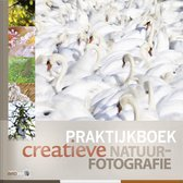 Praktijkboeken natuurfotografie 7 - Praktijkboek creatieve natuurfotografie