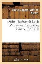 Oraison funebre de Louis XVI, roi de France et de Navarre, mis a mort sur la place de la Revolution