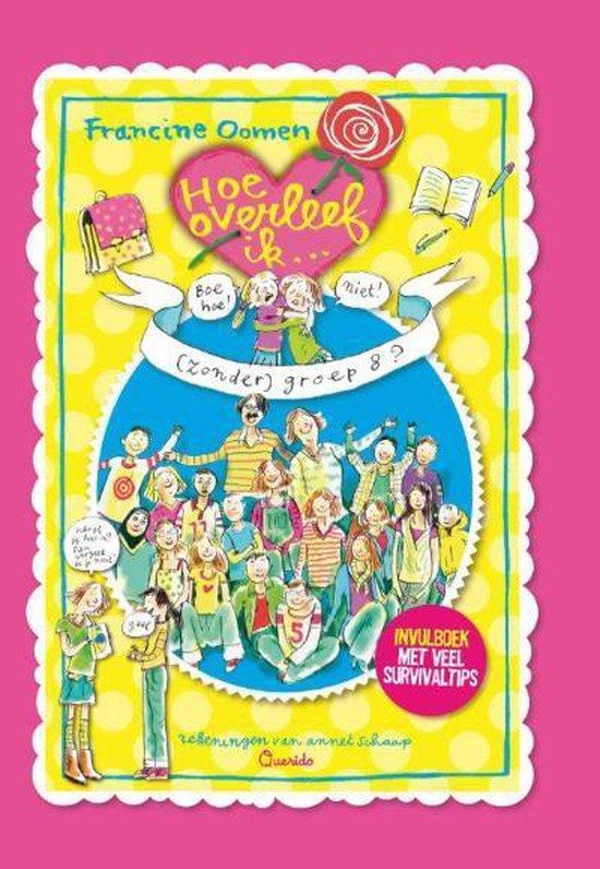 Boek cover Hoe overleef ik - Hoe overleef ik (zonder) groep 8? van Francine Oomen