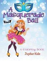 A Masquerade Ball (a Coloring Book)