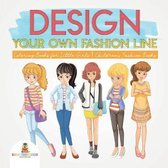 Design Your Own Fashion Line