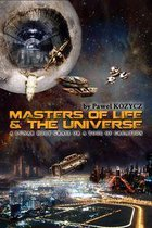 Masters of life and the universe
