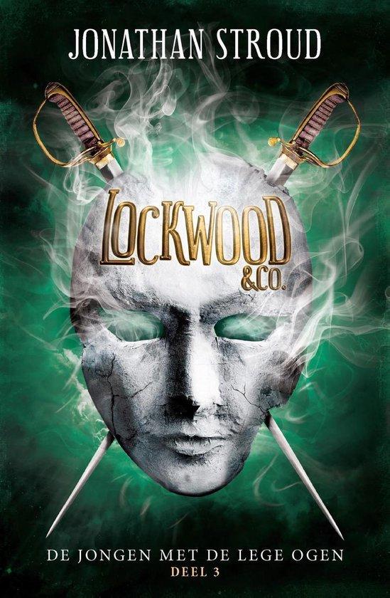 Lockwood & co 3 - De jongen met de lege ogen - Jonathan Stroud   Fthsonline.com