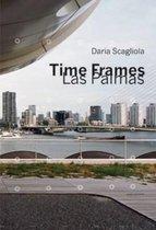 Daria Scagliola - Time Frames Las Palmas