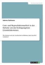 Care- und Reproduktionsarbeit in der Debatte um das bedingungslose Grundeinkommen