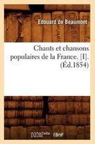 Chants et chansons populaires de la France. [I].(Ed.1854)