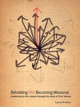 Beholding Him, Becoming Missional