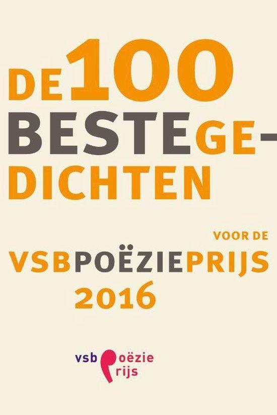 De 100 beste gedichten voor de VSB Poëzieprijs 2016 - none |
