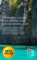 Philippines, a guide to its history, food and top sites to visit