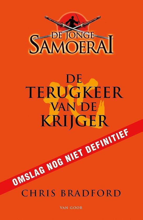 De jonge Samoerai 9 - De terugkeer van de krijger - Chris Bradford  