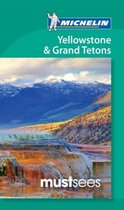 Yellowstone and Grand Tetons - Michelin Must Sees
