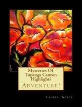 Mysteries of Topanga Canyon Highlights