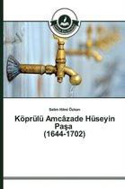 Koprulu Amcazade Huseyin Pa a (1644-1702)