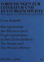 Das Spektrum Des Literarischen Expressionismus in Den Zeitschriften Der Sturm Und Die Weissen Blaetter