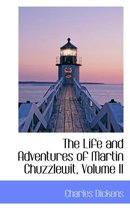 The Life and Adventures of Martin Chuzzlewit, Volume II