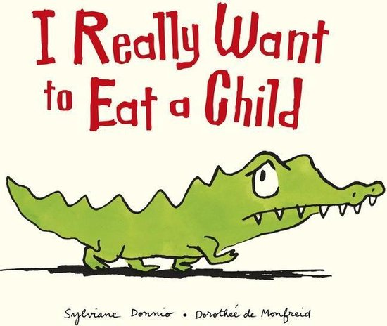 Boek cover I Really Want to Eat a Child van Sylviane Donnio (Onbekend)