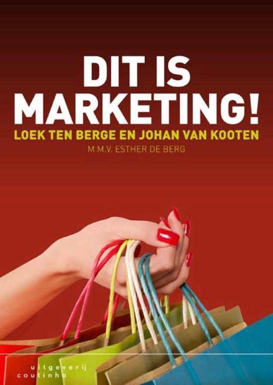 Boek cover Dit is marketing! van Loek ten Berge (Paperback)