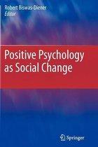 Positive Psychology as Social Change