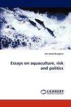 Essays on Aquaculture, Risk and Politics